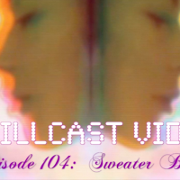 Chillcast Video #104: Sweater Beats