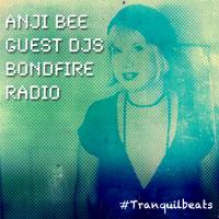 Anji Bee Guest DJs on Bondfire Radio